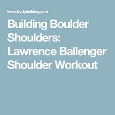 Building Boulder Shoulders: Lawrence Ballenger Shoulder Workout