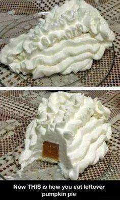 The proper way to eat pumpkin pie.