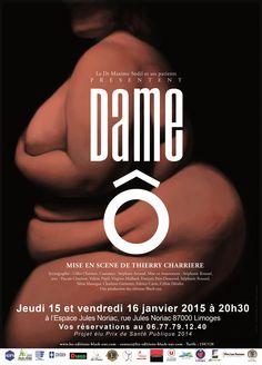 Dame Ô, prochaines représentations les 15 et 16 janvier 2015 à l'Espace Noriac à Limoges, réservations ouvertes (et ça se remplit vite !) https://www.facebook.com/dameobesite http://www.les-editions-black-out.com