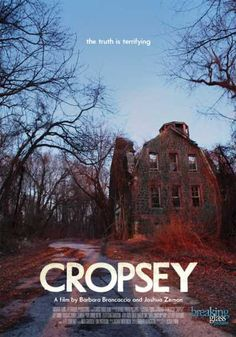 Cropsey (Documentary) - Realizing the urban legend of their youth has actually come true; two filmmakers delve into the mystery surrounding five missing children...WATCH NOW !