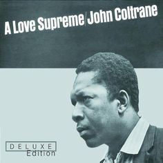 A Love Supreme (Deluxe Edition) by John Coltrane - BlueBeat - Music Playlists Free Jazz, Good Music, My Music, Modal Jazz, Carolina Do Norte, A Love Supreme, Hard Bop, Record Company, Exploration