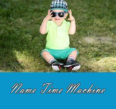 Time warp your name to another year! See what your name would be if you were born in a different year!