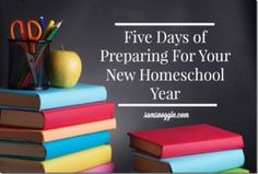 Five Days of Preparing For Your New Homeschool Year Day 5: Schedule Your Days