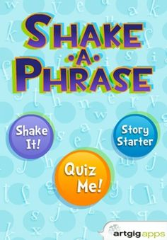 Shake-a-Phrase   Learn-as-you-laugh language and vocabulary app for ages 8+    Shake your iPhone/iPad to create a new silly sentence every time. Tap on the words to see the definitions. Perfect for learning in the classroom or on the go, this lightweight app features over 2000 words and definitions in 5 colorful and engaging themes - Animals, Fairytale, Monsters, Sports and Starter!