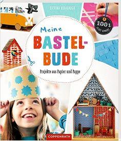 Meine Bastelbude: Projekte aus Papier und Pappe: Amazon.de: Katrina Rodabaugh, Nadia Al Kureischi: Bücher