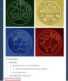 Hogwarts houses in Gallifreyan! I noticed that Slytherin is the opposite of Gryffindor
