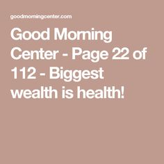 Good Morning Center - Page 22 of 112 - Biggest wealth is health!