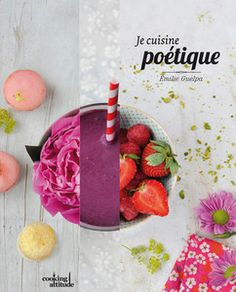 Je cuisine poétique / Collection Cooking attitude / Pyramyd Éditions