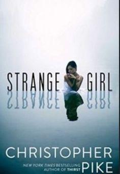 Strange Girl. By: Christopher Pike. Call # YA F PIK