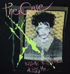 """1987 - THE CURE - Kiss Me - i had this shirt... ."""""""