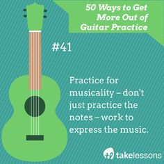 Guitar Practice Tip 41: Practice for musicality - don't just practice the notes - work to express the music. http://takelessons.com/blog/50-things-to-improve-your-guitar-practice-z01?utm_source=social&utm_medium=blog&utm_campaign=pinterest