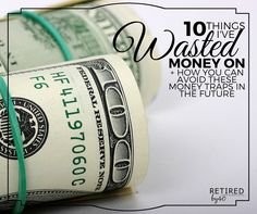 10 Things I've Wasted Money On + How You Can Avoid These Money Traps In The Future :http://www.retiredby40blog.com/2016/03/16/biggest-money-mistakes/