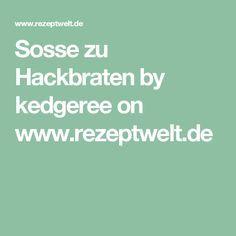 Sosse zu Hackbraten by kedgeree on www.rezeptwelt.de