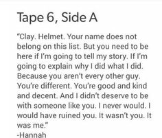 Ok, I do not understand why Marcus told Clay that the worst is yet to come. How was that the worst thing on the tapes? Hannah even said Clay didn't deserve to be on the tapes.