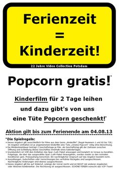 22 Jahre VCP! Unsere 6. Aktion - für die wichtigsten Menschen! ★★★★★★★★★★★★★★★★★★★★★★★★★  Ferienzeit = Kinderzeit! Es gibt Popcorn gratis zu jedem Kinderfilm!* ★★★★★★★★★★★★★★★★★★★★★★★★★  #22Jahre #Jubilaeum #Aktion #Angebot #Ferienzeit #Kinderzeit #Kinderfilm #Popcorn #Gratis #VideoCollection #Videothek #Potsdam #VideothekPdm #VCP