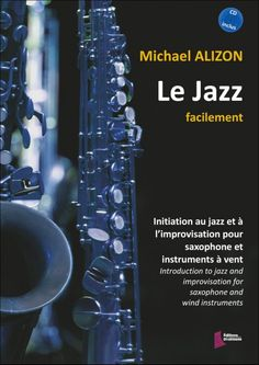 Méthode d'initiation au jazz et à l'improvisation pour saxophone et instruments à vents.