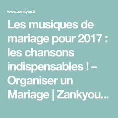 Les musiques de mariage pour 2017 : les chansons indispensables ! – Organiser un Mariage | Zankyou France