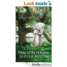 To Have and To Hold (Bridal Veil Island Book #1) - Kindle edition by Tracie Peterson, Judith Miller. Religion & Spirituality Kindle eBooks @...