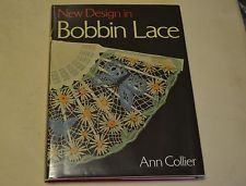 NEW DESIGN IN BOBBIN LACE by ANN COLLIER HARDBACK BOOK 1987