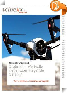 Drohnen    ::  Drohnen sind im Trend: Die fliegenden Augen für Jedermann erfreuen sich immer größerer Beliebtheit. Sie könnten künftig sogar als Lieferanten nützliche Dienste leisten. Aber die Drohnenschwemme hat auch einige Schattenseiten. Denn im Extremfall können selbst Hobby-Drohnen - absichtlich oder unabsichtlich - Menschenleben gefährden.  Wie so häufig bei neuer Technologie liegen Fluch und Segen bei den Drohnen eng beieinander. Denn die ferngesteuerten oder sogar autonomen Flu...