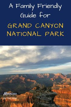 Planning a trip to Grand Canyon National Park in Arizona? We share family friendly tips for making the most out of your adventure.  Hikes and amazing photo opportunities will make your trip to Grand Canyon National Park one you will never forget! #GrandCanyonNPS #GrandCanyon #Arizona #TripPlanning