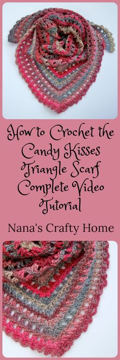 Candy Kisses Triangle Scarf Complete Video Tutorial