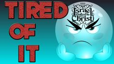 The Israelites: Tired of It