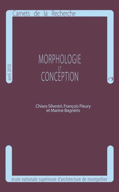 Morphologie et conception / Chiara Silvestre, François Fleury, Marine Bagnéris Q Foll. 615 http://encore.fama.us.es/iii/encore/record/C__Rb2689553?lang=spi
