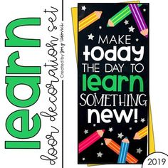 Create a daily reminder that each day is a new opportunity to learn something with this colorful door decoration set. This display is perfect for your elementary, middle or high school door or bulletin board. This download includes the letters needed to create the display, printable pencils, step-by-step instructions, and a video on how to create it with a Cricut. This door decor is the perfect reminder for students, staff, & everyone who enters the school. #classroomdecor Classroom Bulletin Boards, Classroom Door, Preschool Classroom, Classroom Ideas, Kindergarten, Middle School Classroom, First Grade Classroom, School Door Decorations, School Murals
