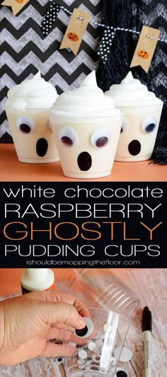 Ghostly Pudding Cups with White Chocolate Raspberry Pudding   Perfect for all of your Halloween entertaining!