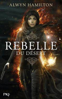 Mon avis sur Rebelle du désert, d'Alwyn Hamilton, un premier tome d'une saga fantastique mêlant conte oriental et western.