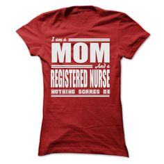 I AM A MOM AND A REGISTERED NURSE T-Shirts, Hoodies. BUY IT NOW ==► Funny Tee Shirts