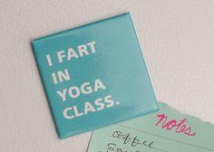 I Fart In Yoga Class Fridge Magnet by KellyElliottCreative on Etsy
