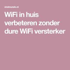 WiFi in huis verbeteren zonder dure WiFi versterker