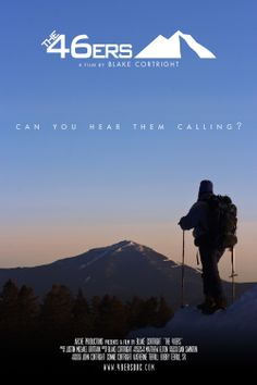 Film about those who climb all 46 High Peaks in the Adirondacks. Coming fall 2014/Jan2015.  www.the46ersfilm.com and #46ersdoc