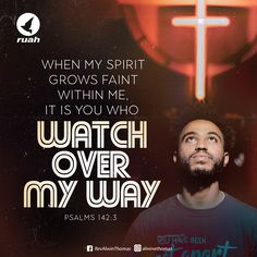 When my spirit grows faint within me, it is you who watch over my way. Psalms 142.3 #dailybreath #ruah #ruahchurch #ruahministries #bibleverse #promiseoftheday #blessingword #verseoftheday #dailyword #sprinkleofjesus #bibleblog#psalms1423