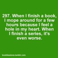 I felt this way after the Twilight Saga books.still having a hard time moving on to a new read. I'm such a nerd. I Love Books, Good Books, Books To Read, My Books, Love Reading, Reading Lists, Reading Nooks, Shining Tears, Cover Art