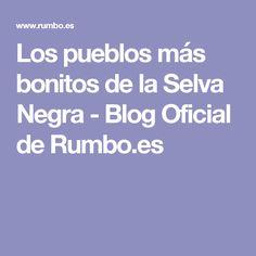 Los pueblos más bonitos de la Selva Negra - Blog Oficial de Rumbo.es