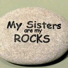 My Sister Rocks Engraved River Rock. My sister helped me pull out stones from the lake by her house, for my yard. Love My Sister, Best Sister, Sister Friends, My Best Friend, My Love, Funny Sister, Lil Sis, Sister Quotes Funny, Sister Sister