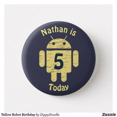 Yellow Robot Kids Custom Birthday Button