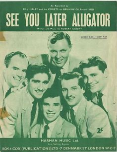 BILL HALEY - 50's Sheet Music -  SEE YOU LATER ALLIGATOR. rock and roll. oh what lovely memories .