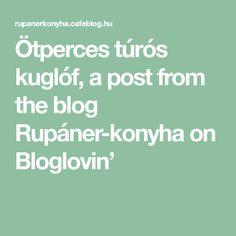 Ötperces túrós kuglóf, a post from the blog Rupáner-konyha on Bloglovin'
