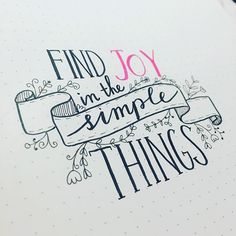 Find Joy In The Simple Things @dutchlettering #findjoyinthesimplethings have a lovely sunday