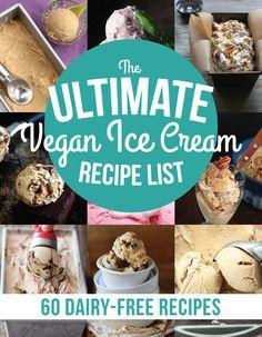 The Ultimate Vegan Ice Cream Recipe List (60 Dairy-Free Recipes!) http://www.runningonrealfood.com/the-ultimate-vegan-ice-cream-recipe-list-60-dairy-free-recipes/