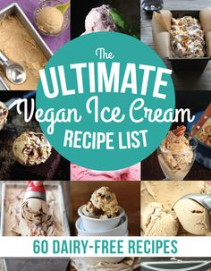 The Ultimate Vegan Ice Cream Recipe List (60 Dairy-Free Recipes!) http://www.runningonrealfood.com/the-ultimate-vegan-ice-cream-recipe-list-60-dairy-free-recipes/