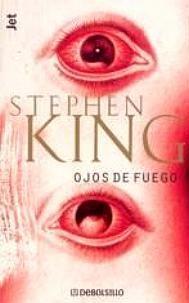 Ojos de fuego. STEPHEN KING :D Charlie McGee, es una niña de siete años, pero también es piroquinética, con solo desearlo es capaz de hacer que cualquier cosa estalle en llamas.