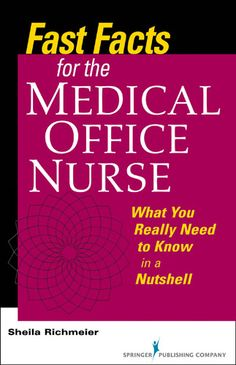 Fast Facts for the Medical Office Nurse - What You Really Need to Know in a Nutshell | Sheila Richmeier | 9780826106797 | Nursing: Fast Facts Series - Springer Publishing Company