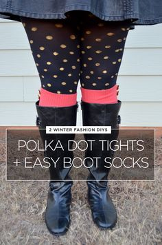 Two Simple, Warm Winter Fashion projects: DIY Polka dot tights and Easy DIY boot socks- so cute!