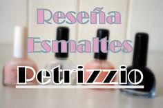 """La Piecita de Chivi :  Reseña de Productos Petrizzio  """"Esmaltes"""" (Tercer..."""