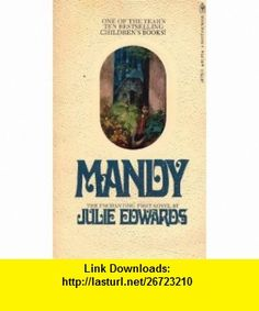Mandy  The Enchanting First Novel Julie Edwards, Julie Andrews, Illustrated by Judith Gwyn Brown ,   ,  , ASIN: B005AYSSJ6 , tutorials , pdf , ebook , torrent , downloads , rapidshare , filesonic , hotfile , megaupload , fileserve